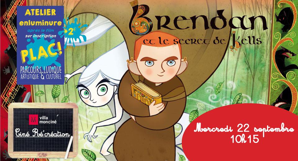 Ciné Ré'création - Brendan et le secret de Kells - Mercredi 22 septembre 10h15