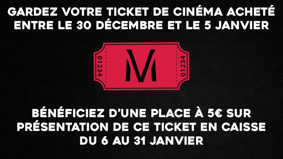 Offre exceptionnelle !  5€ la place du 06/01 au 31/01 sur présentation de votre ticket de cinéma acheté entre le 30/12 et le 05/01